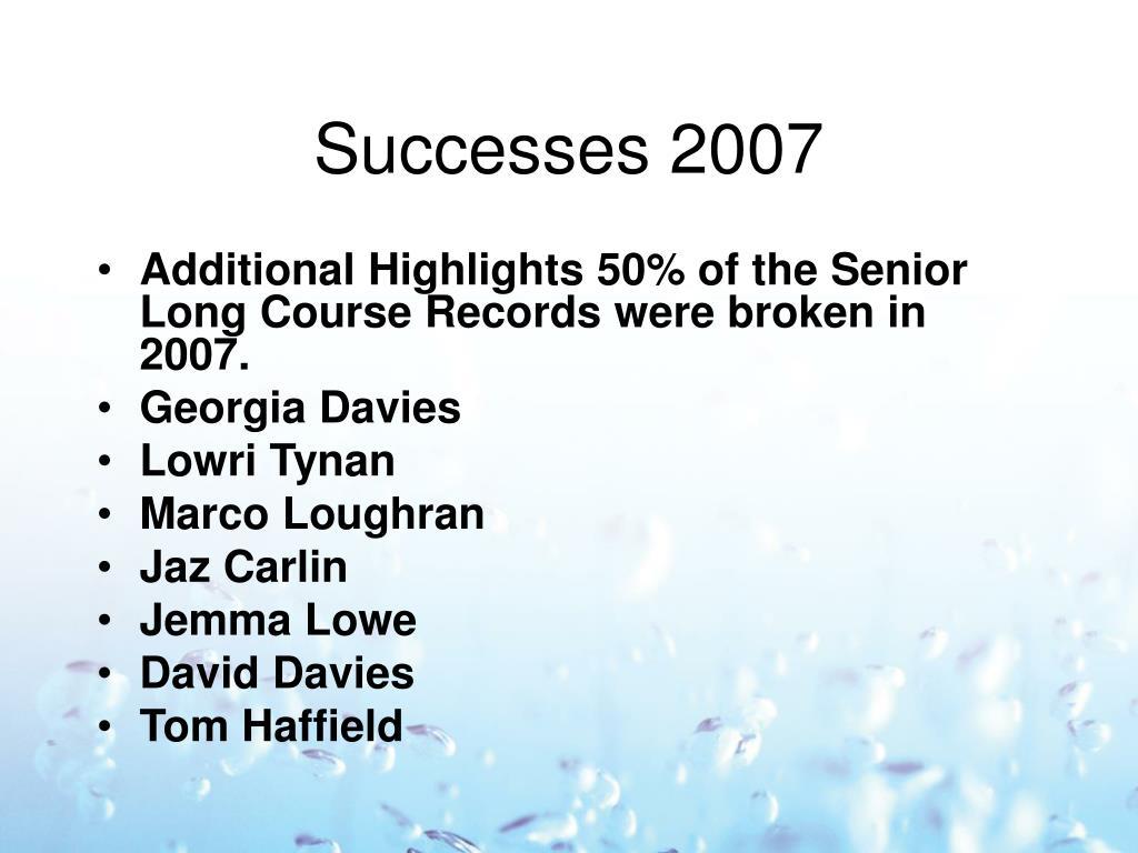 Successes 2007