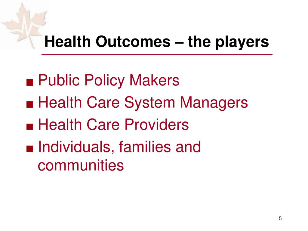 Health Outcomes – the players