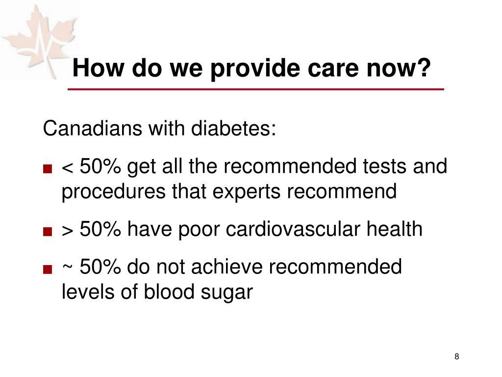 How do we provide care now?