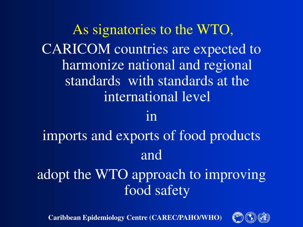 As signatories to the WTO,