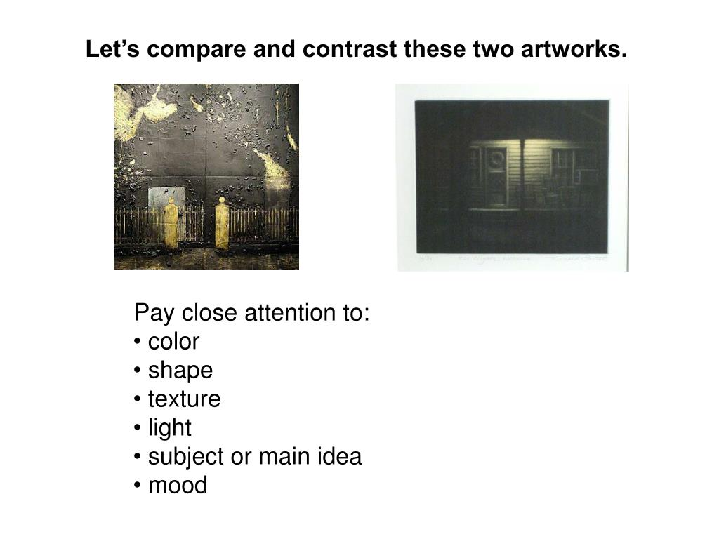 Let's compare and contrast these two artworks.