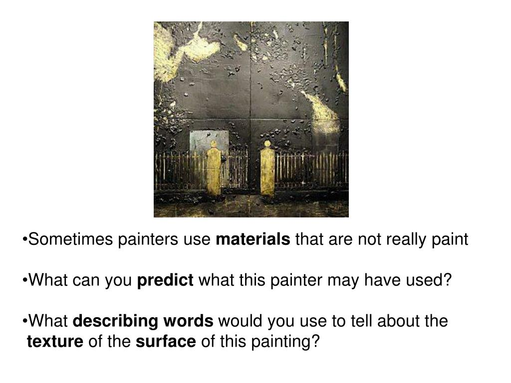 Sometimes painters use