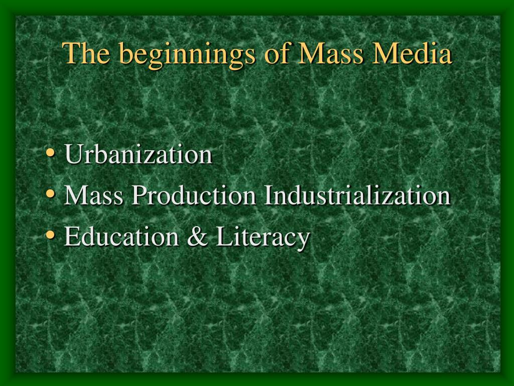 The beginnings of Mass Media