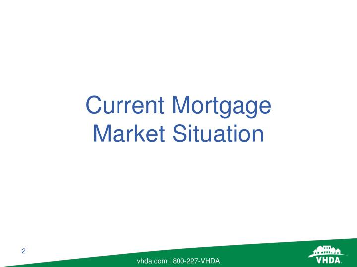 Current mortgage market situation l.jpg