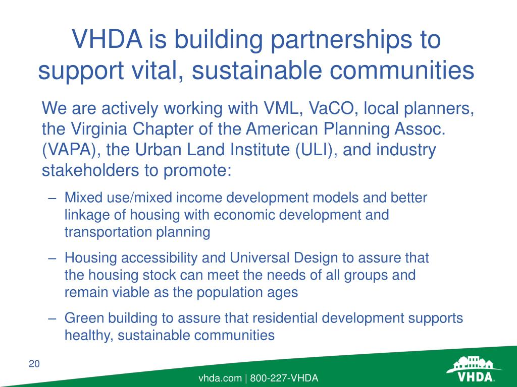 We are actively working with VML, VaCO, local planners, the Virginia Chapter of the American Planning Assoc. (VAPA), the Urban Land Institute (ULI), and industry stakeholders to promote:
