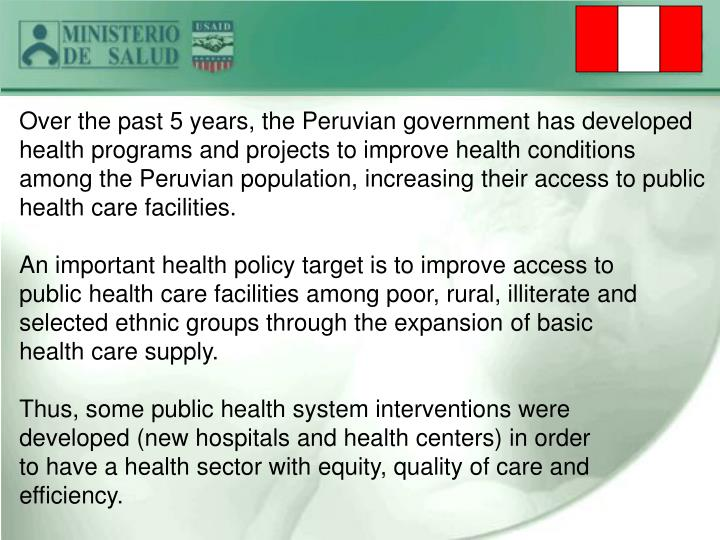 Over the past 5 years, the Peruvian government has developed