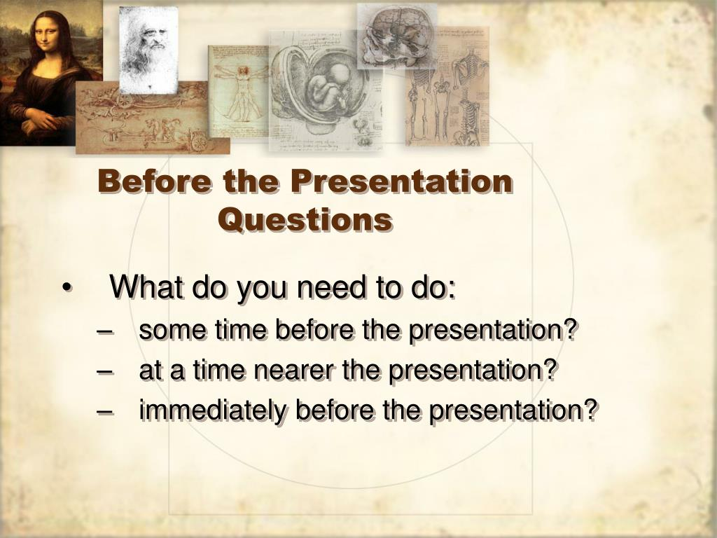 Before the Presentation Questions