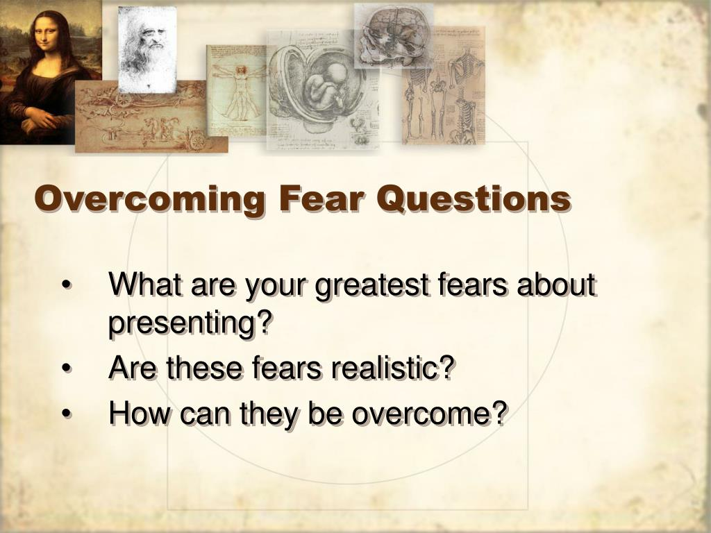 Overcoming Fear Questions