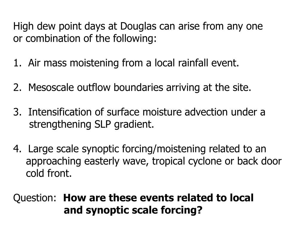 High dew point days at Douglas can arise from any one