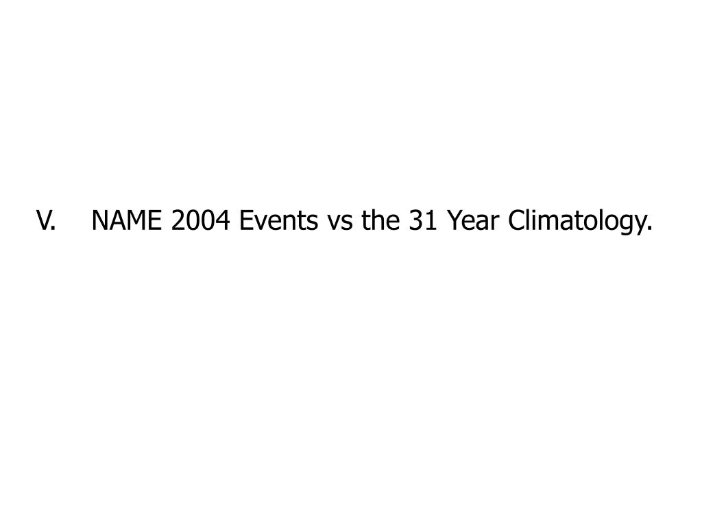 V.    NAME 2004 Events vs the 31 Year Climatology.