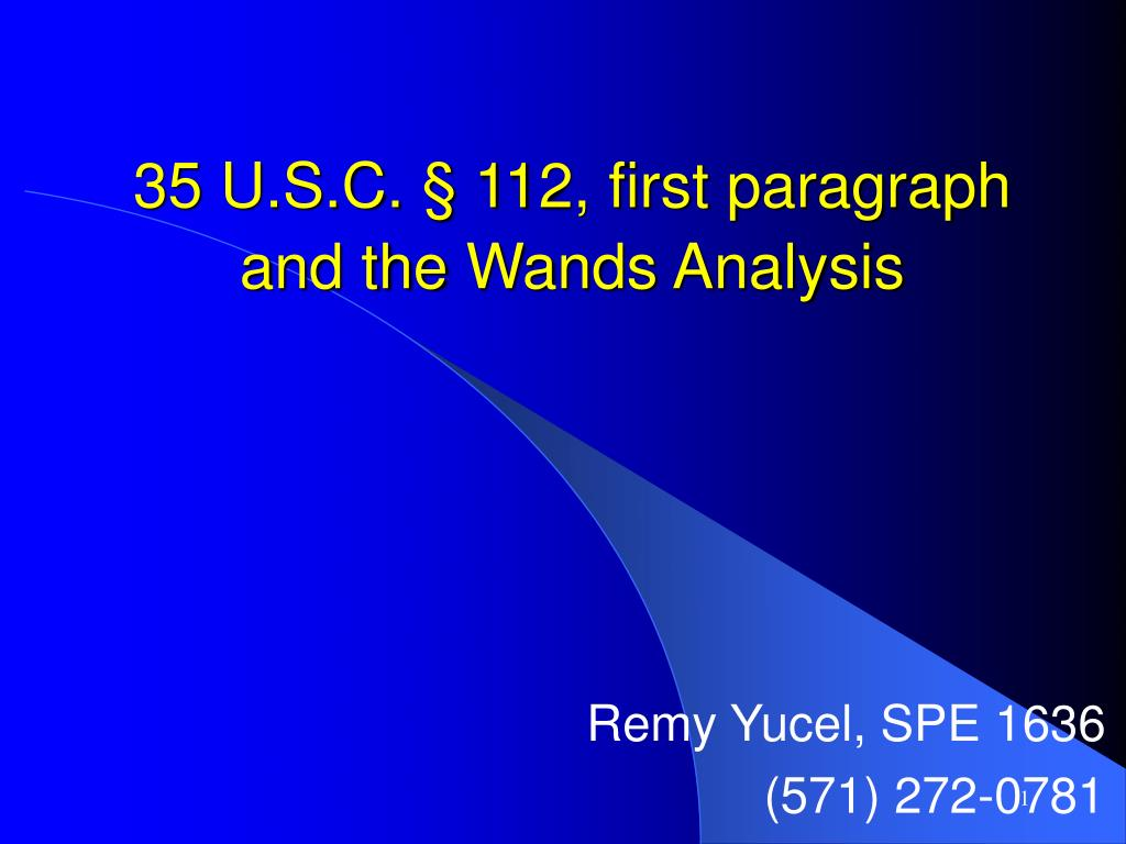 35 u s c 112 first paragraph and the wands analysis