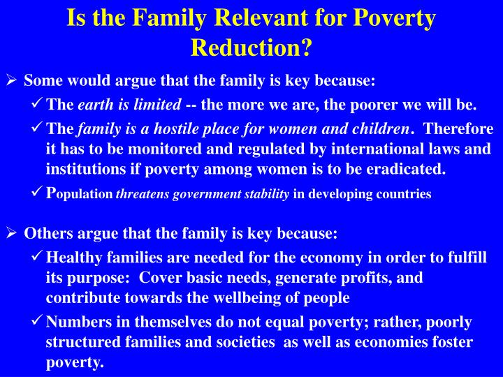 Is the Family Relevant for Poverty Reduction?