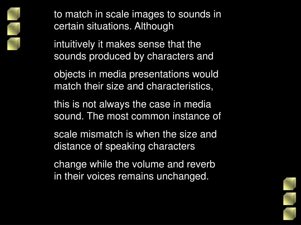 to match in scale images to sounds in certain situations. Although