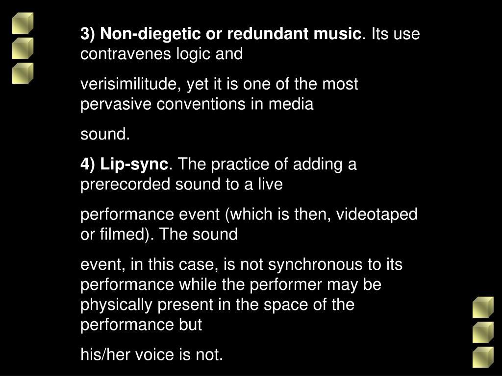 3) Non-diegetic or redundant music