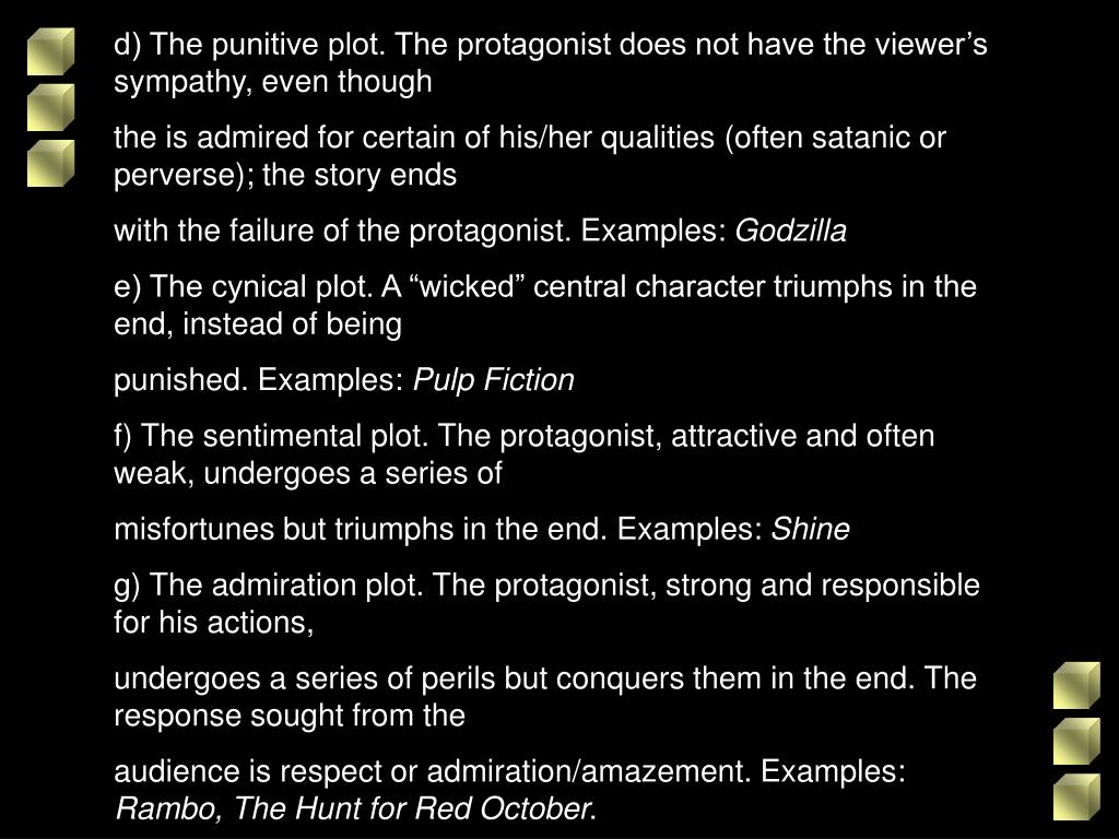 d) The punitive plot. The protagonist does not have the viewer's sympathy, even though