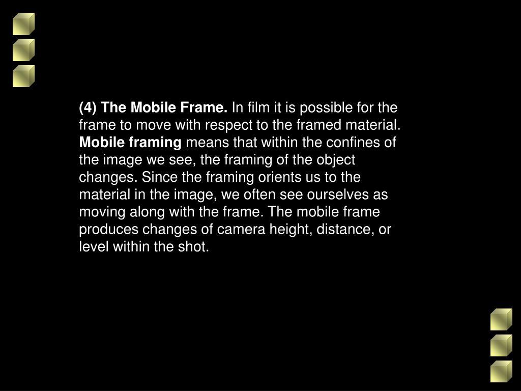(4) The Mobile Frame.