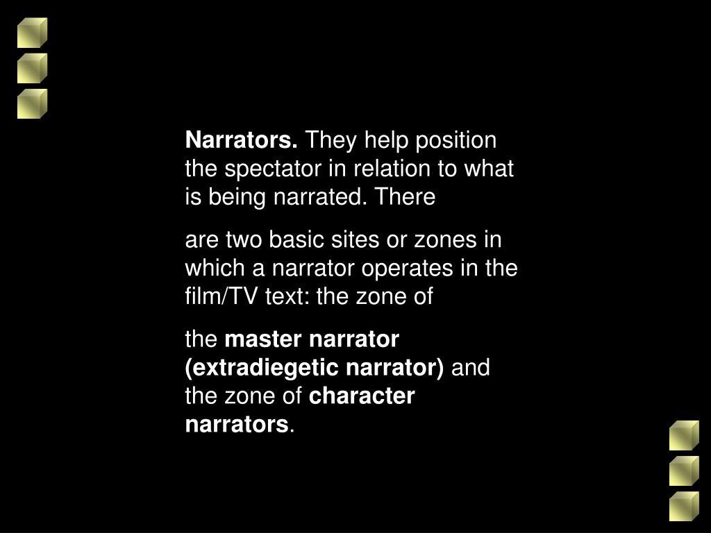 Narrators.