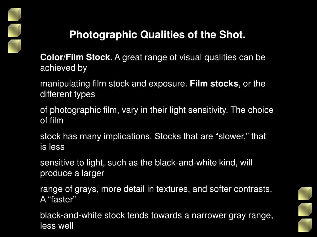 Photographic Qualities of the Shot.
