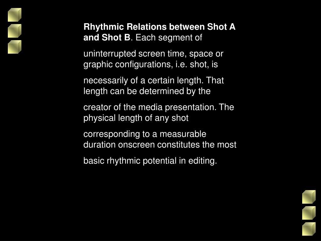 Rhythmic Relations between Shot A and Shot B
