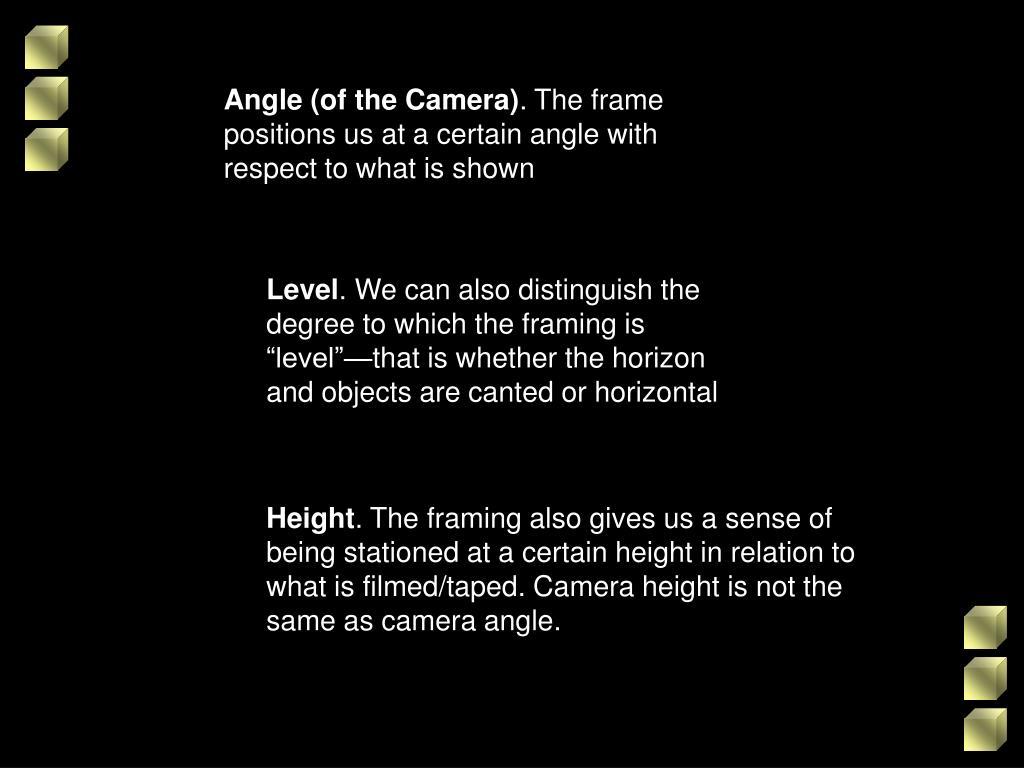 Angle (of the Camera)