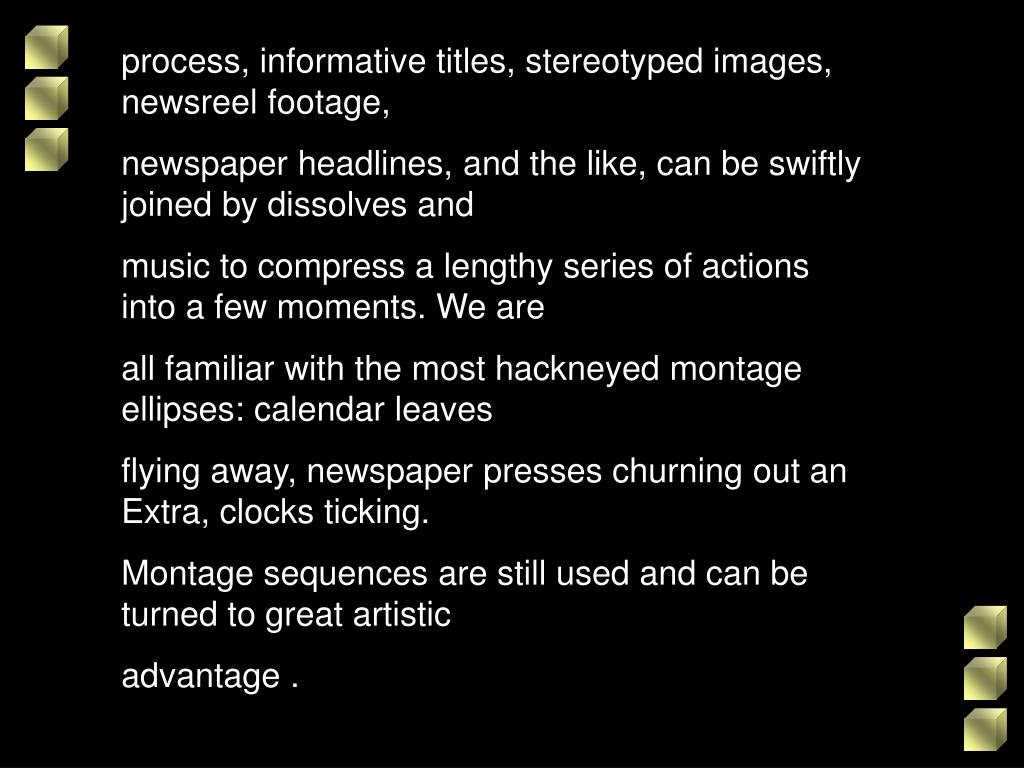 process, informative titles, stereotyped images, newsreel footage,