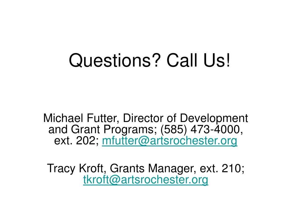 Questions? Call Us!