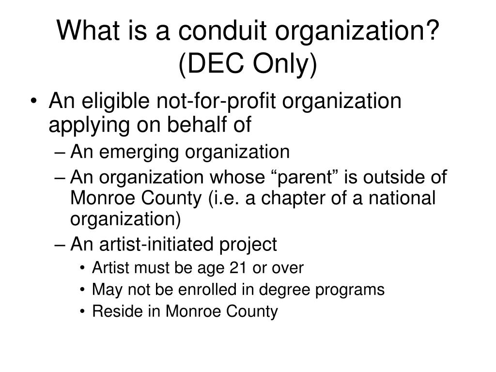 What is a conduit organization?