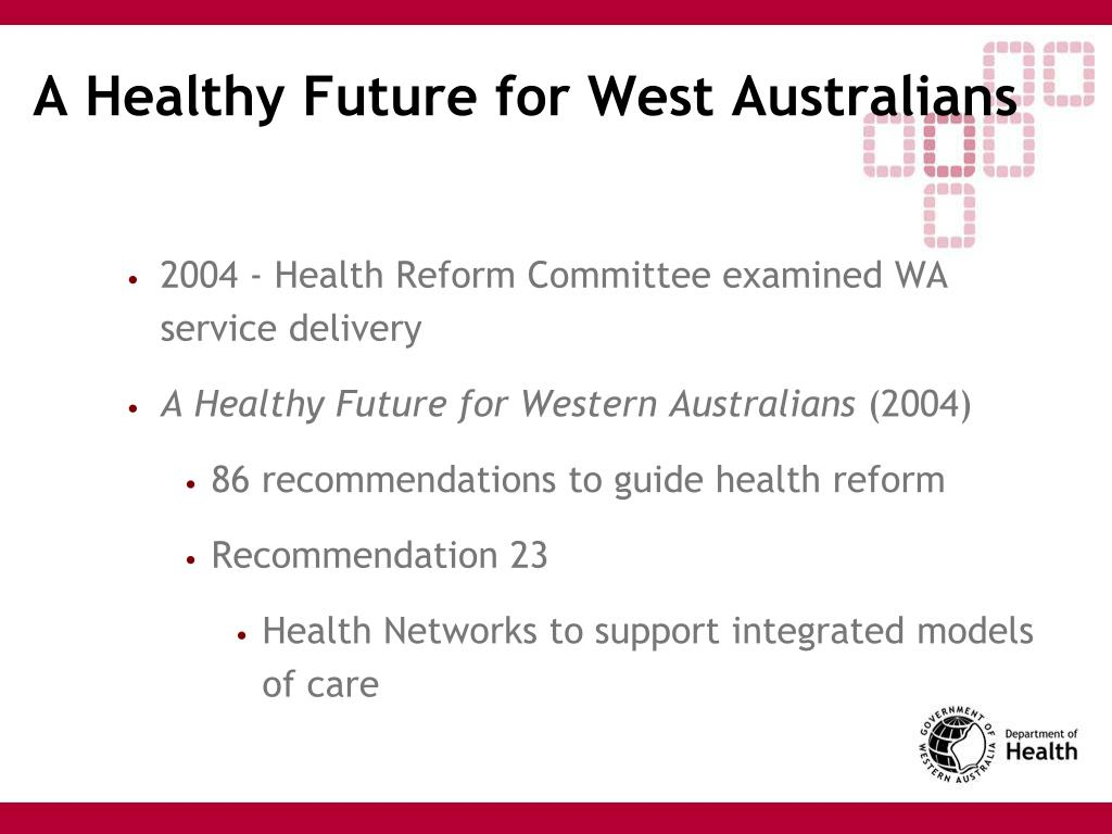 A Healthy Future for West Australians