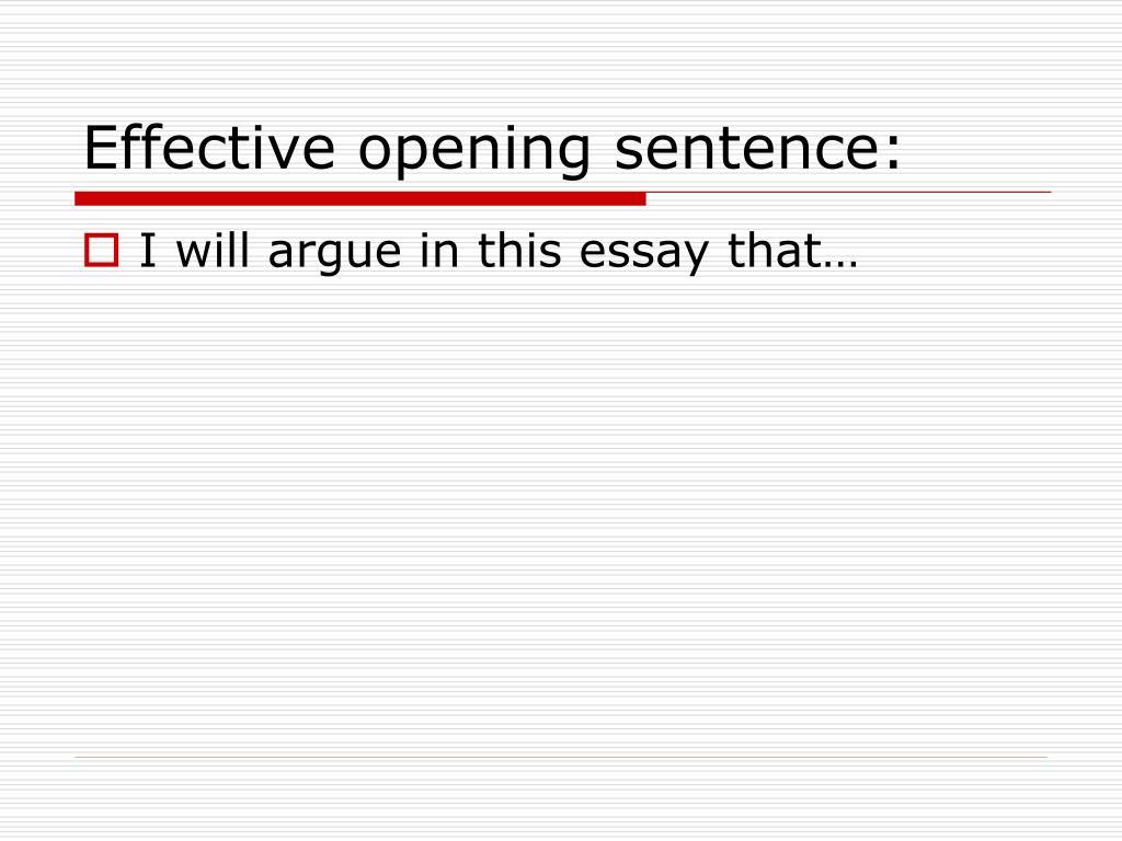 Effective opening sentence: