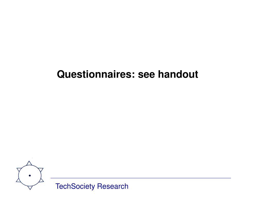 Questionnaires: see handout