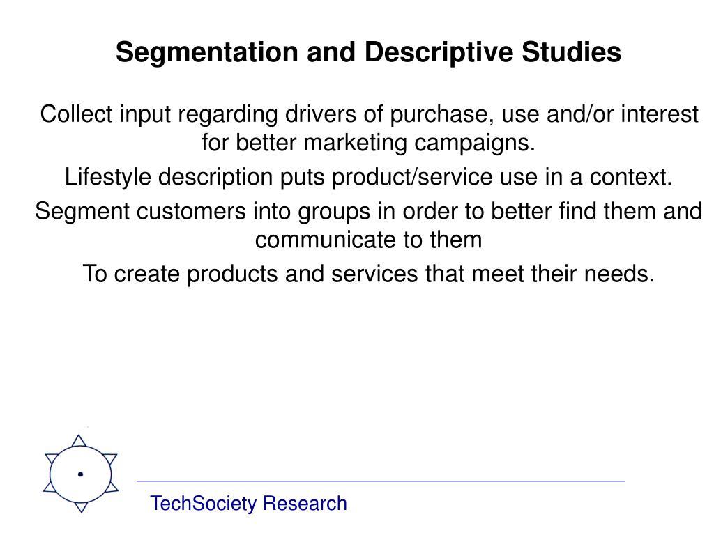 Segmentation and Descriptive Studies