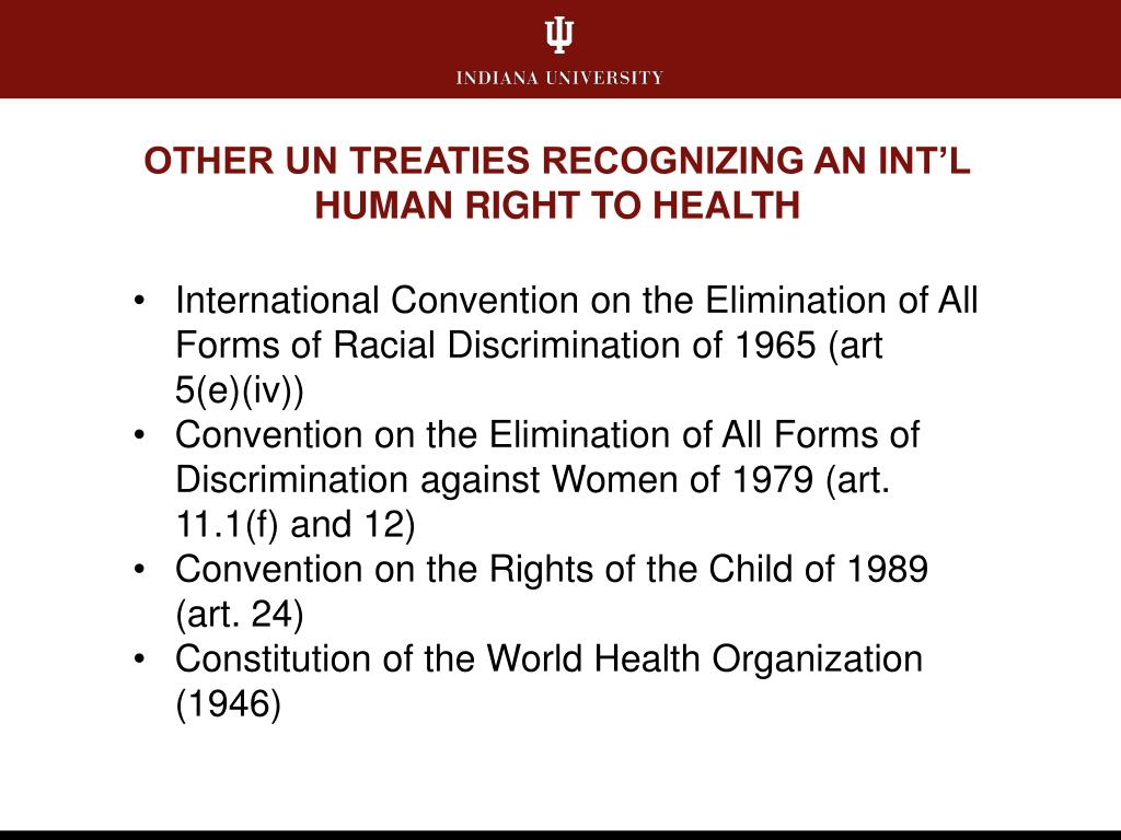 OTHER UN TREATIES RECOGNIZING AN INT'L HUMAN RIGHT TO HEALTH