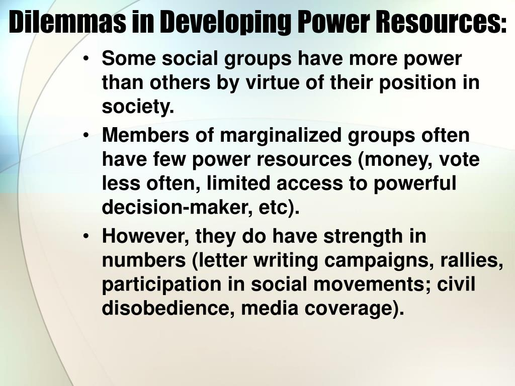 Dilemmas in Developing Power Resources: