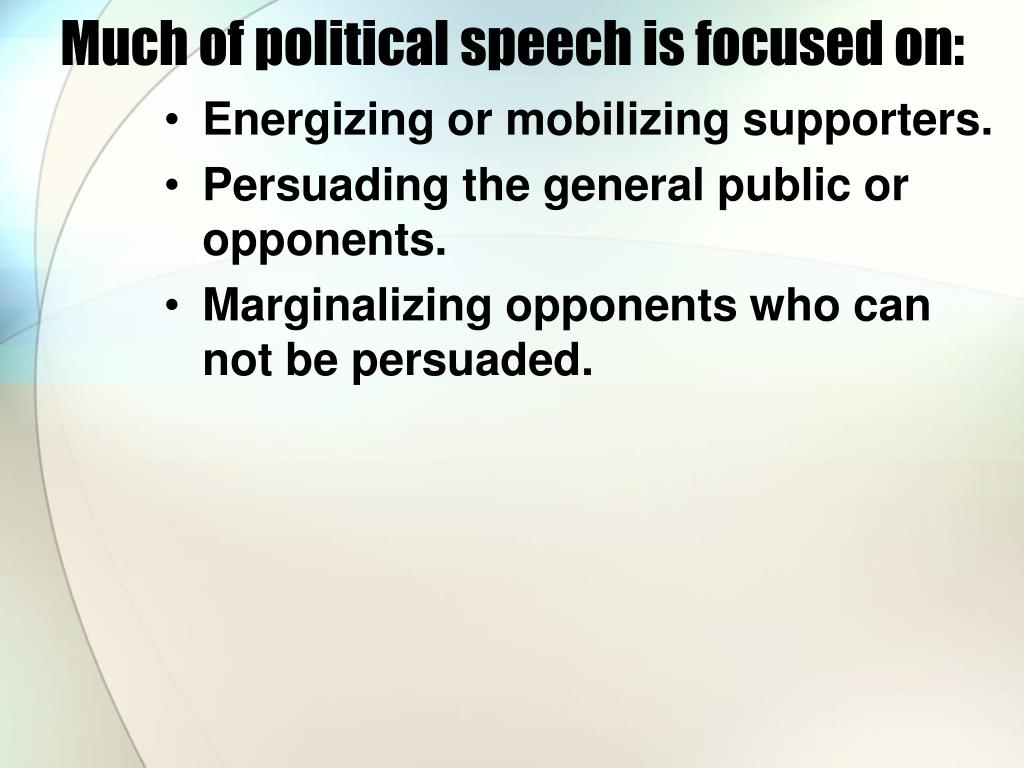 Much of political speech is focused on: