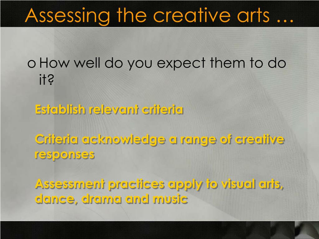 Assessing the creative arts …