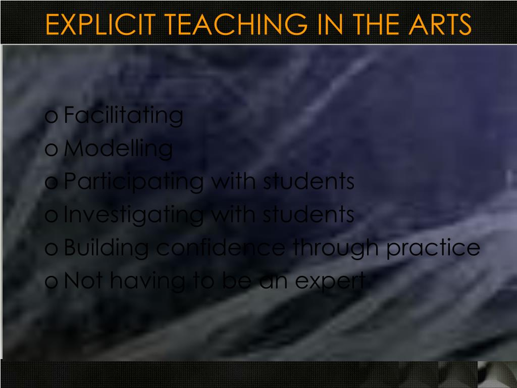 EXPLICIT TEACHING IN THE ARTS