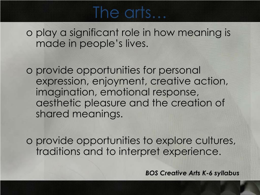 The arts…