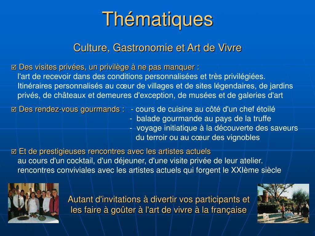 Culture, Gastronomie et Art de Vivre