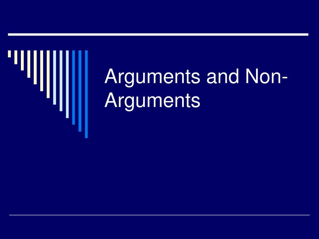 Arguments and Non-Arguments