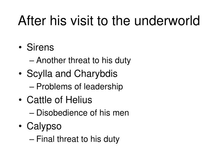 After his visit to the underworld