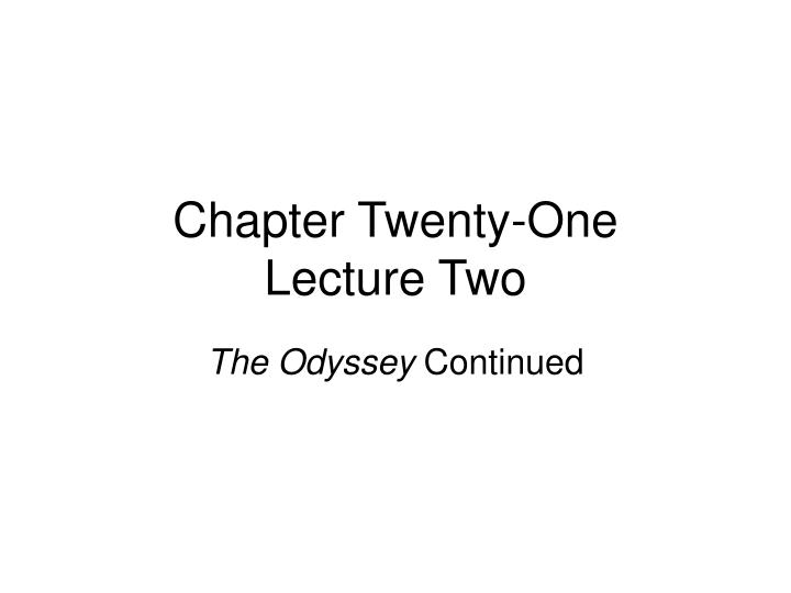 chapter twenty one lecture two