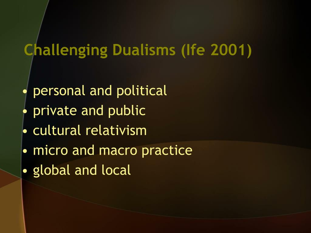 Challenging Dualisms (Ife 2001)