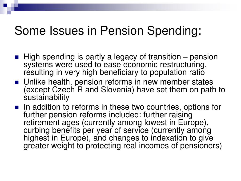 Some Issues in Pension Spending: