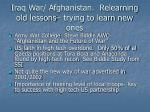 iraq war afghanistan relearning old lessons trying to learn new ones