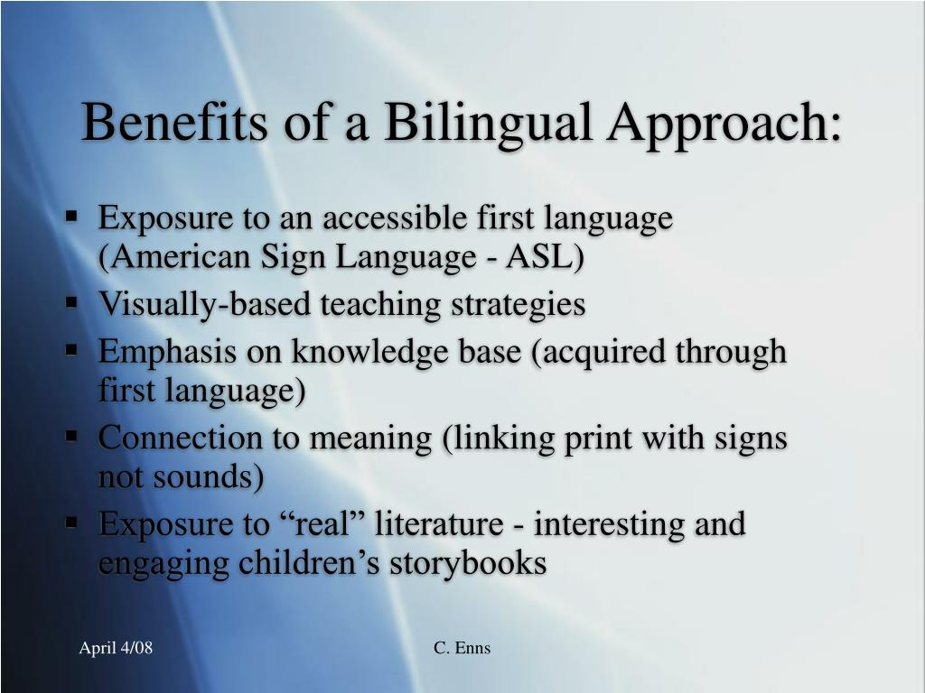 Benefits of a Bilingual Approach: