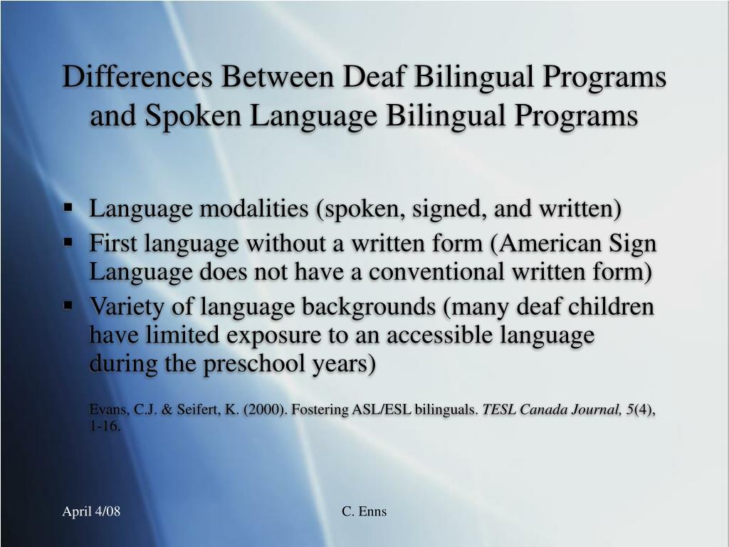 Differences Between Deaf Bilingual Programs and Spoken Language Bilingual Programs