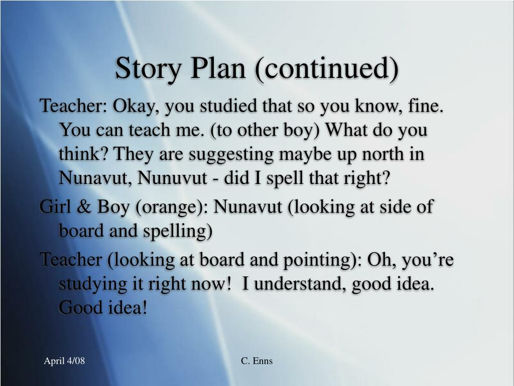Story Plan (continued)
