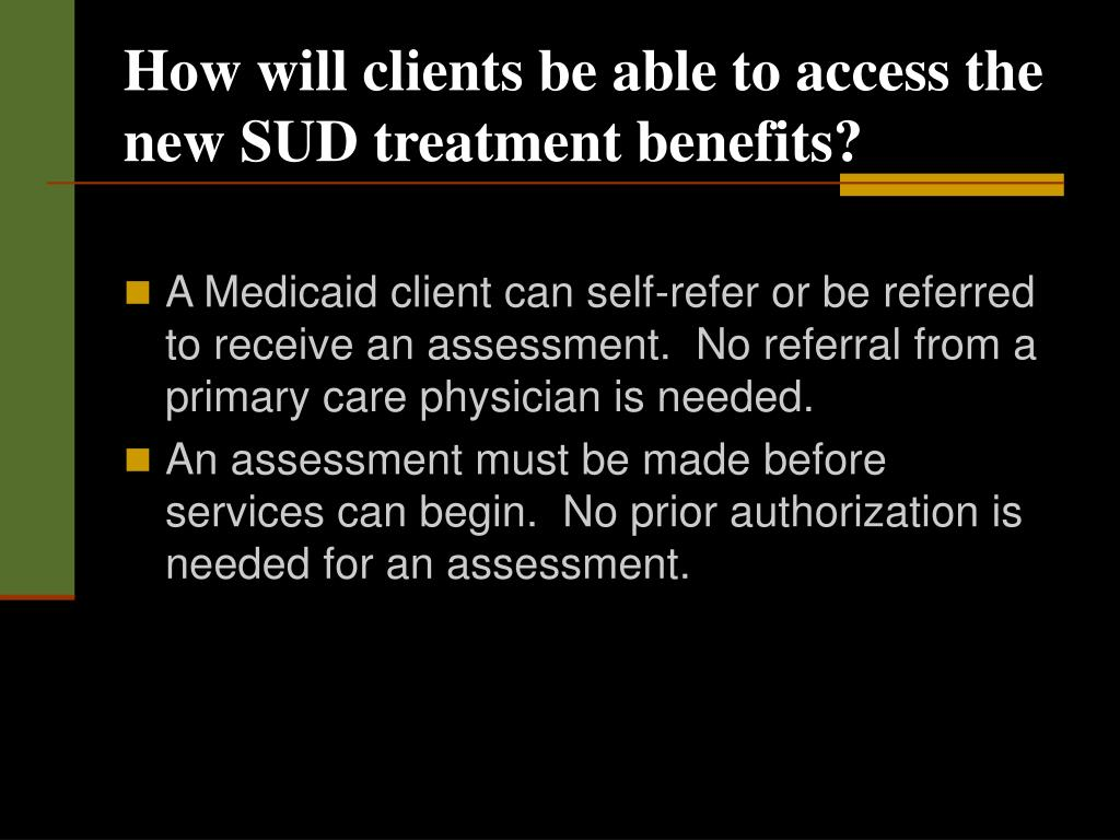 How will clients be able to access the new SUD treatment benefits?