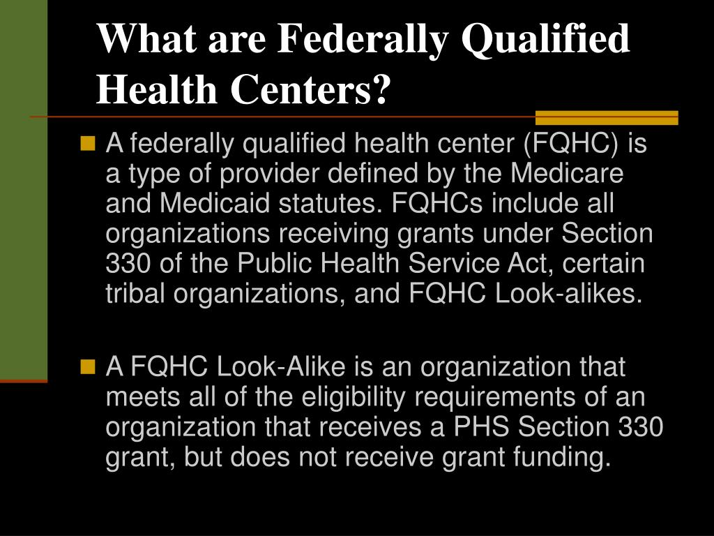 What are Federally Qualified Health Centers?