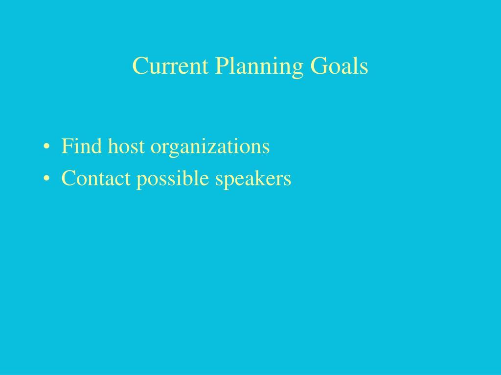 Current Planning Goals